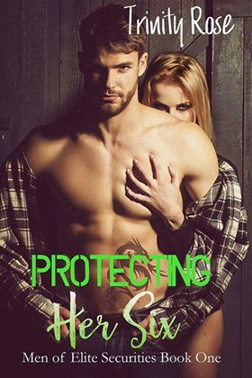 Protecting Her Six (Men of Elite Securities #1) by Trinity Rose