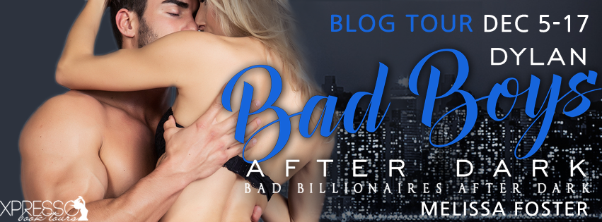 Bad Boys After Dark: Dylan (Bad Billionaires After Dark, #2) by Melissa Foster