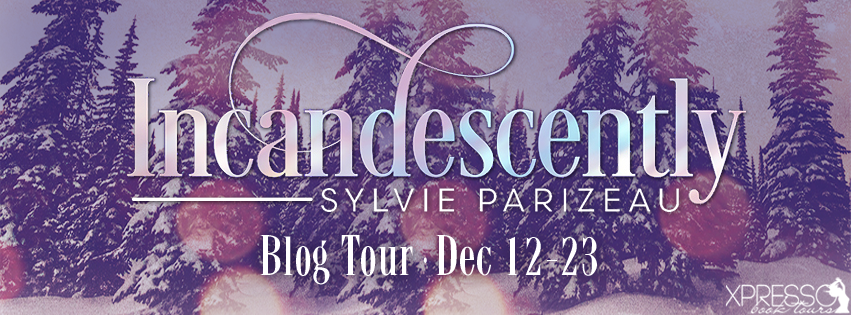 Incandescently (Incandescent Series #1) by Sylvie Parizeau