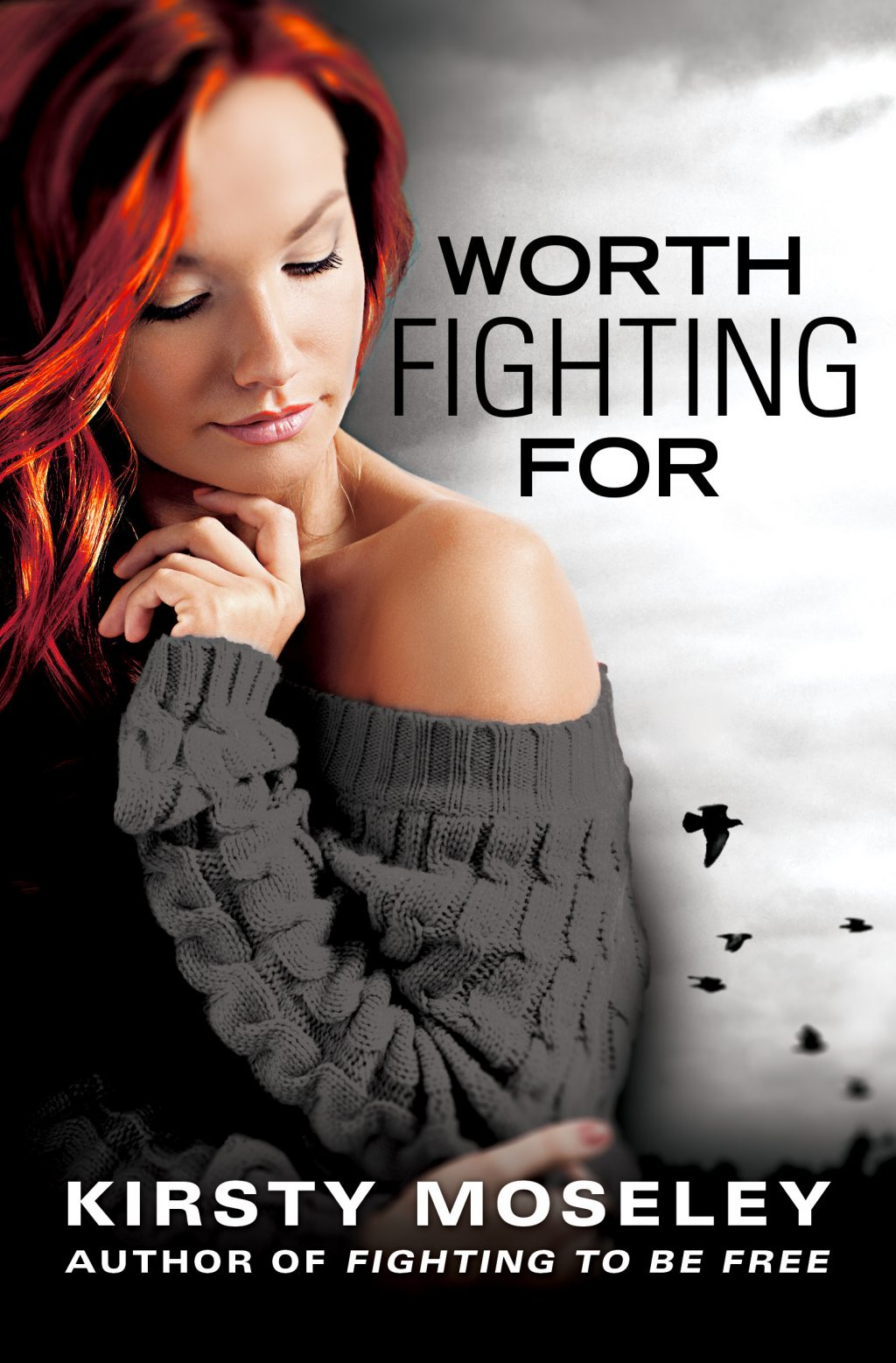 Worth Fighting For (Fighting To Be Free #2) by Kirsty Moseley