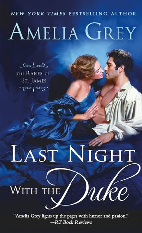 Last Night with the Duke (The Rakes of St. James, #1) by Amelia Grey