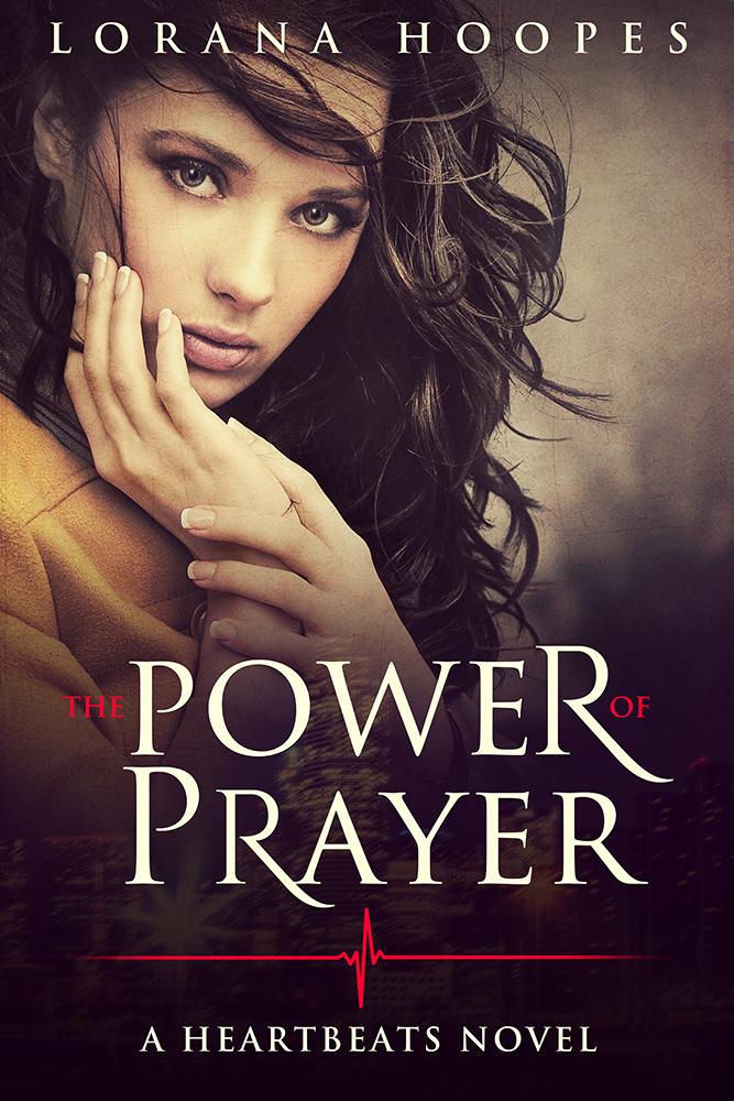 The Power of Prayer by Lorana Hoopes