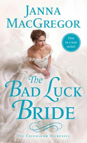 The Bad Luck Bride (The Cavensham Heiresses #1) by Janna McGregor