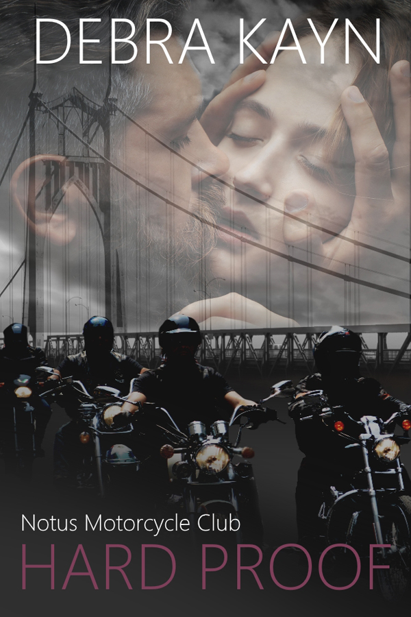 Hard Proof (Notus Motorcycle Club #1) by Debra Kayn