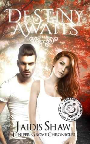 Destiny Awaits (Juniper Grove Chronicles #1) by Jaidis Shaw
