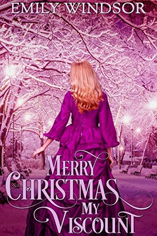 Merry Christmas, My Viscount (Rules of the Rogue #2) by Emily Windsor