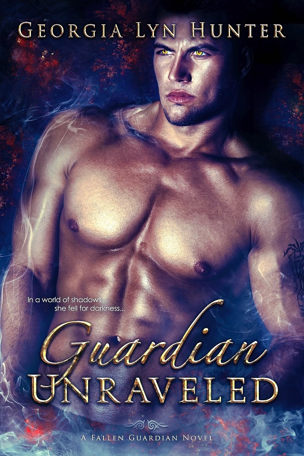 Guardian Unraveled (Fallen Guardians #3) by Georgia Lyn Hunter