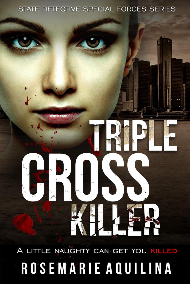 Triple Cross Killer by Rosemarie Aquilina