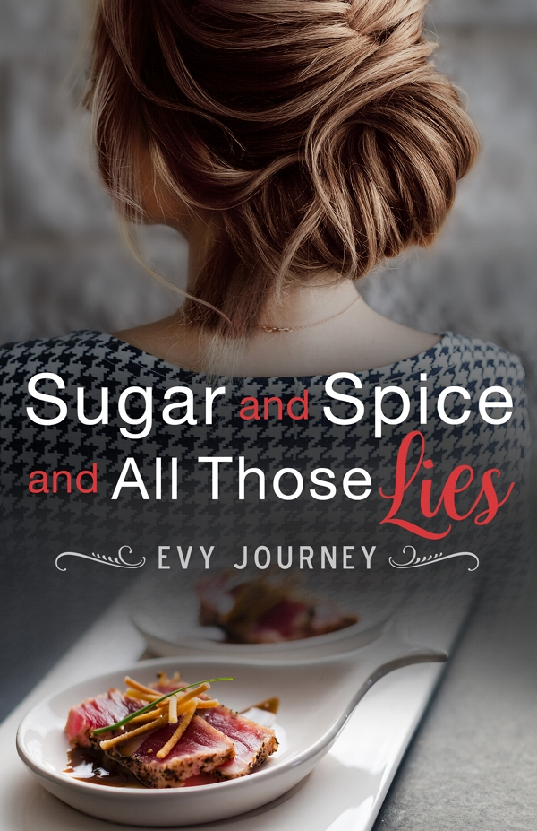 Sugar and Spice and all those Lies by Evy Journey