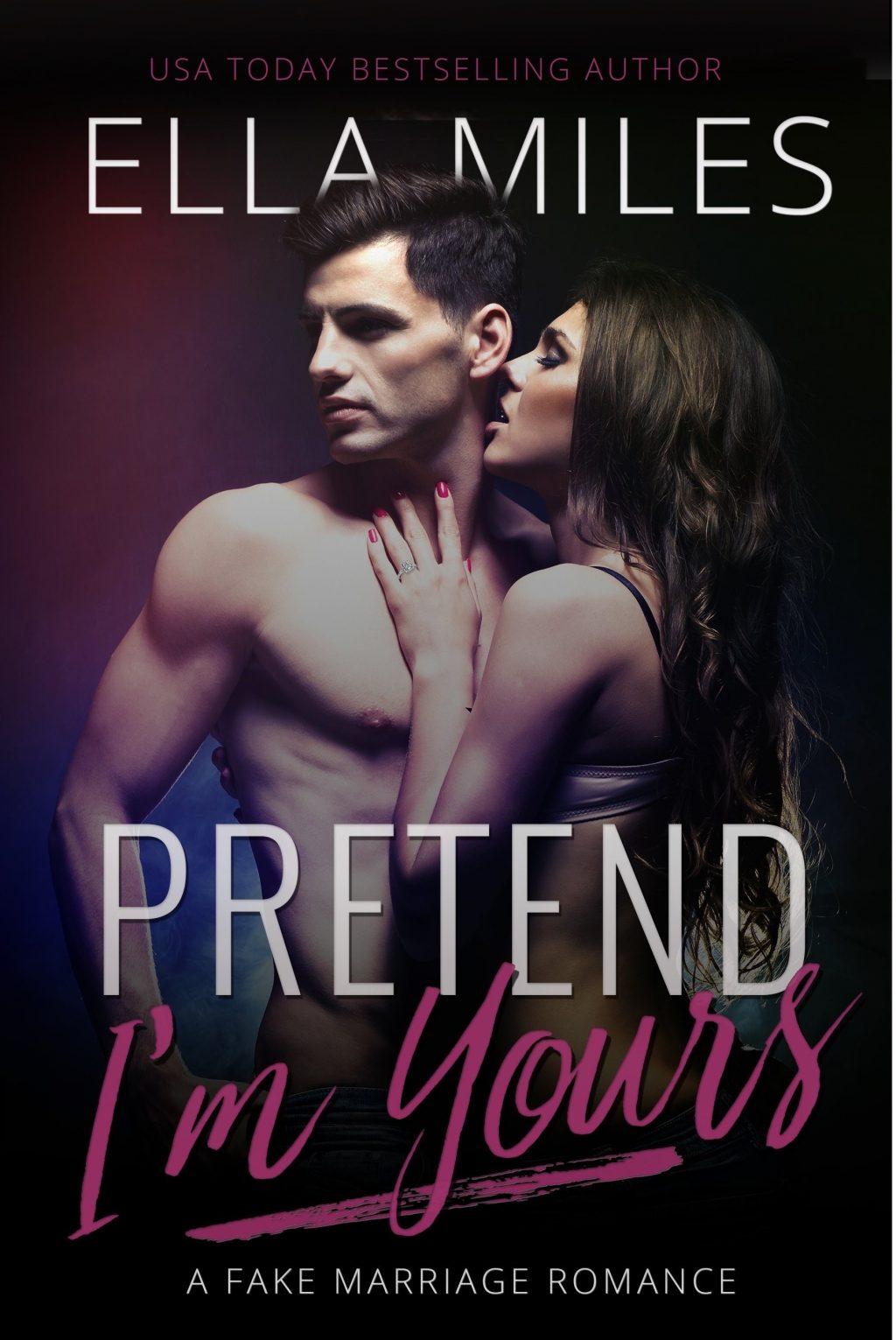 Pretend I'm Yours by Ella Miles