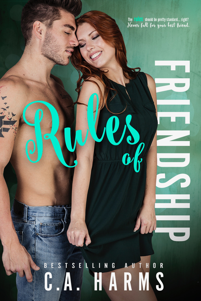 Rules of Friendship by C.A. Harms