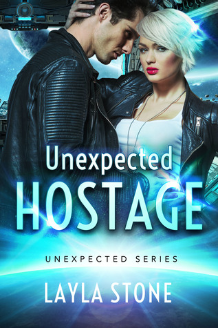 Unexpected Hostage (Unexpected #1) by Layla Stone
