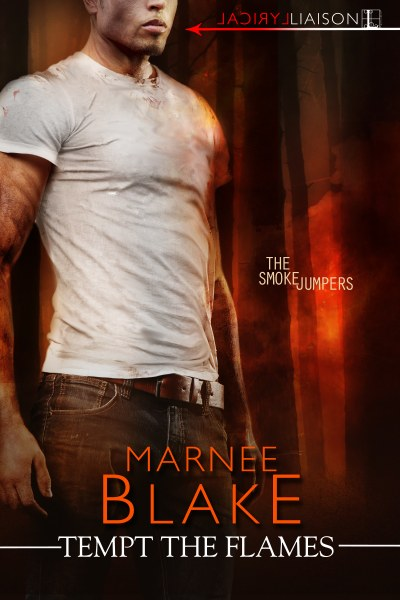 Tempt the Flames (The Smokejumpers #1) by Marnee Blake
