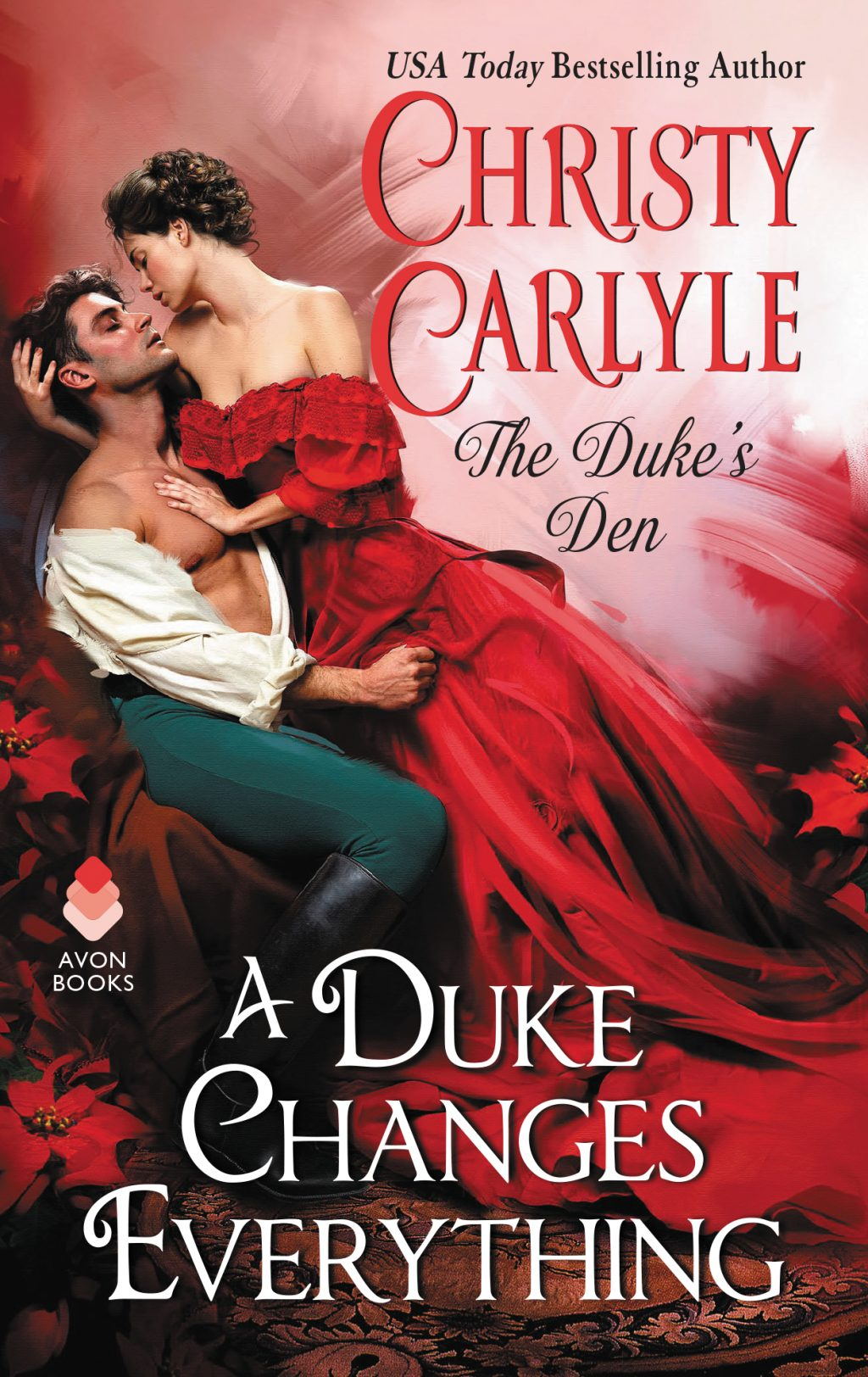 A Duke Changes Everything (The Duke's Den #1) by Christy Carlyle