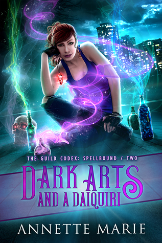 Dark Arts and a Daiquiri (The Guild Codex: Spellbound #2) by Annette Marie