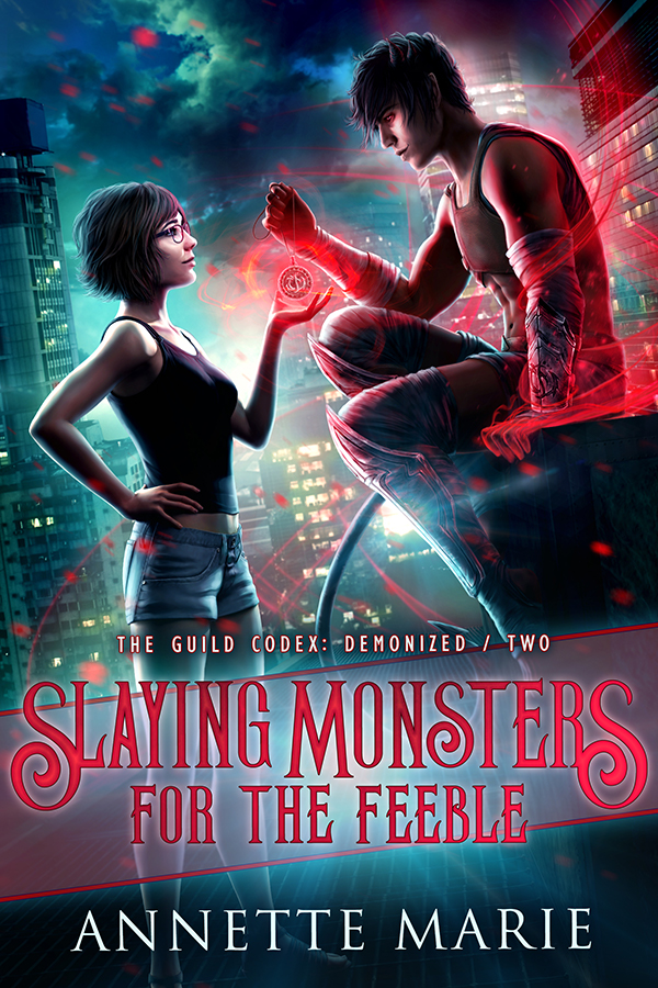 Slaying Monsters for the Feeble (The Guild Codex: Demonized #2) by Annette Marie