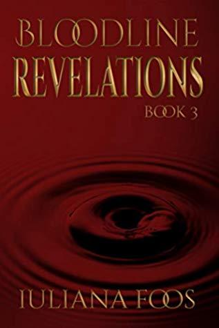Bloodline Revelations (Bloodline #3) by Iuliana Foos